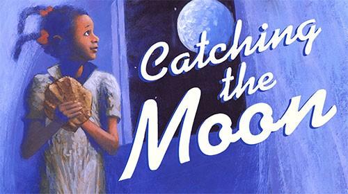 Catching The Moon Third Grade Literary Analysis