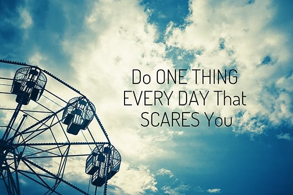 When Was the Last Time You Did Something That Scared or Challenged You?